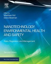Nanotechnology Environmental Health and Safety: Risks, Regulation, and Management, Edition 2