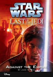 Star Wars: The Last of the Jedi: Against the Empire