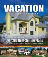 Designer Dream Homes Vacation and Getaway Home Plans PDF