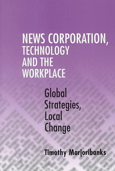 Download News Corporation  Technology and the Workplace Book