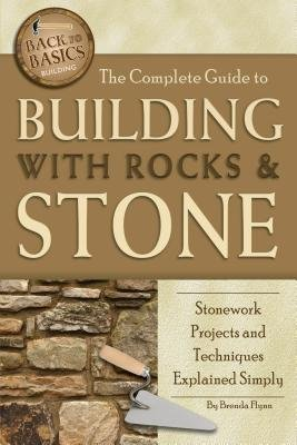 The Complete Guide to Building with Rocks   Stone