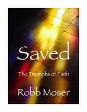 Saved: The Triumphs of Faith