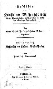 Geschichte der Poesie und Beredsamkeit seit dem Ende des dreizehnten Jahrhunderts: 1