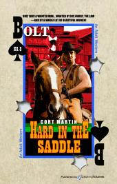 Hard in the Saddle