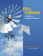 Still Turning: A History of Aermotor Windmills