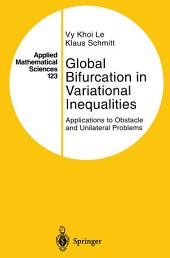 Global Bifurcation in Variational Inequalities: Applications to Obstacle and Unilateral Problems