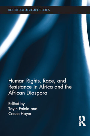 Human Rights  Race  and Resistance in Africa and the African Diaspora