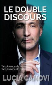 Le Double Discours: Tariq Ramadan le jour, Tariq Ramadan la nuit...