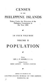 Census of the Philippine Islands: Taken Under the Direction of the Philippine Commission in the Year 1903, in Four Volumes ..., Volume 2