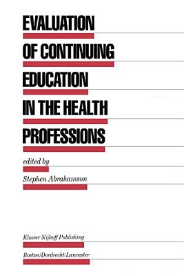 Evaluation of Continuing Education in the Health Professions PDF