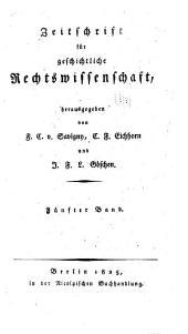Zeitschrift für geschichtliche Rechtswissenschaft: Band 5