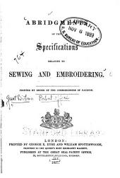 Abridgments of the specifications relating to sewing and embroidering