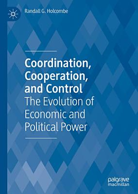 Coordination  Cooperation  and Control