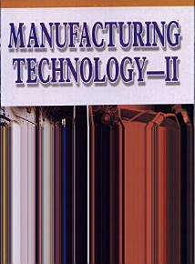 Manufacturing Technology   II PDF
