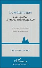 LA PROSTITUTION: Analyse juridique et choix de politique criminelle