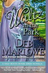 A Waltz in the Park: A Half Moon House Novella