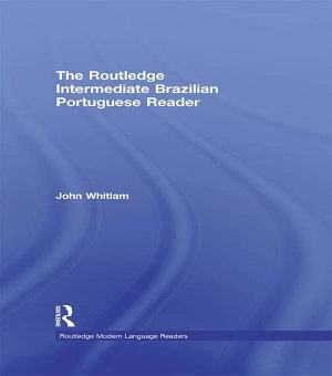 The Routledge Intermediate Brazilian Portuguese Reader PDF