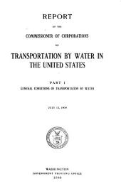 Report of the Commissioner of Corporations on Transportation by Water in the United States ...