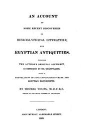 An account of some recent discoveries in hieroglyphical literature, and Egyptian antiquities