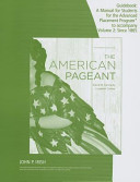 The American Pageant Guidebook  Volume 2  A Manual for Students for the Advanced Placement Program Book