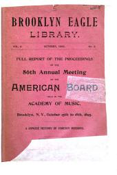 Full Report of the Proceedings of the 86th Annual Meeting of the American Board: Held in the Academy of Music, Brooklyn, N.Y., October 15th to 18th, 1895 : a Concise History of Foreign Missions