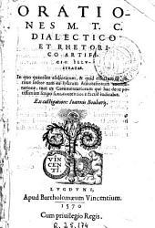 Orationes M.T.C.: dialectico et rhetorico artificio illustratae ...