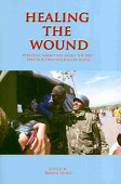 Healing The Wound Personal Narratives About The 2007 Post Election Violence In Kenya