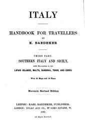 Italy : Handbook for Travellers: Third Part, Southern Italy and Sicily, with Excursions to the Lipari Islands, Malta, Sardinia, Tunis, and Corfu