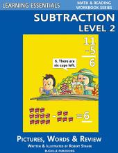Subtraction Level 2: Pictures, Words & Review (A Fast and Easy Way to Learn Math Facts)