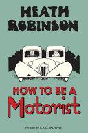 Heath Robinson  How to Be a Motorist