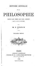 Histoire générale de la philosophie depuis les temps les plus anciens jusqu'a la fin du XVIIIe siècle