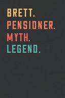 Brett. Pensioner. Myth. Legend.