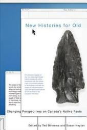 New Histories for Old: Changing Perspectives on Canada's Native Pasts