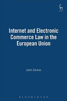 Internet and Electronic Commerce Law in the European Union PDF