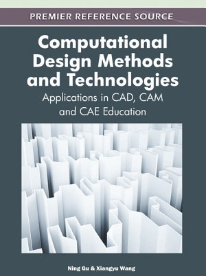 Computational Design Methods and Technologies  Applications in CAD  CAM and CAE Education PDF