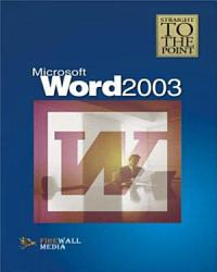 Straight To The Point Ms Word 2003 Book PDF