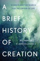 A Brief History of Creation  Science and the Search for the Origin of Life PDF