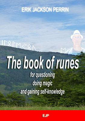 The book of runes for questioning  doing magic and gaining self knowledge PDF