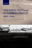 The Royal Navy and the German Threat 1901-1914