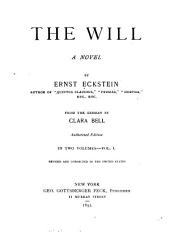 The Will: A Novel, Volume 1