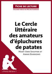 Le Cercle littéraire des amateurs d'épluchures de patates de Mary Ann Shaffer et Annie Barrows (Analyse de l'oeuvre): Comprendre la littérature avec lePetitLittéraire.fr
