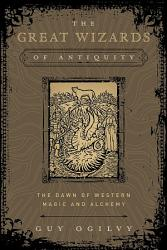 The Great Wizards of Antiquity PDF