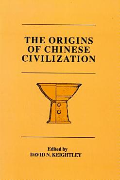 The Origins of Chinese Civilization PDF