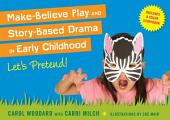 Make-Believe Play and Story-Based Drama in Early Childhood: Let's Pretend!