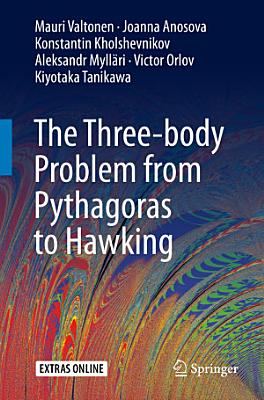The Three body Problem from Pythagoras to Hawking