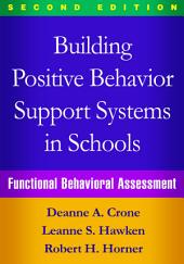 Building Positive Behavior Support Systems in Schools, Second Edition: Functional Behavioral Assessment, Edition 2