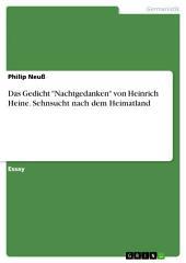 """Das Gedicht """"Nachtgedanken"""" von Heinrich Heine. Sehnsucht nach dem Heimatland"""