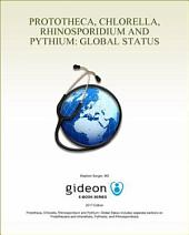 Prototheca, Chlorella, Rhinosporidium and Pythium: Global Status: 2017 edition