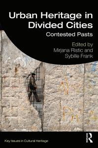 Urban Heritage in Divided Cities PDF