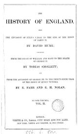 The history of England, by D. Hume, continued by T. Smollett, and to the 23rd year of the reign of queen Victoria by E. Farr and E.H. Nolan. 3 vols. [in 12 pt.]. continued to the 36th year of the reign of queen Victoria: Volume 2